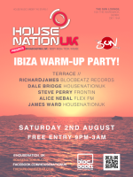 HouseNationUK presents The IBIZA WARM UP PARTY!